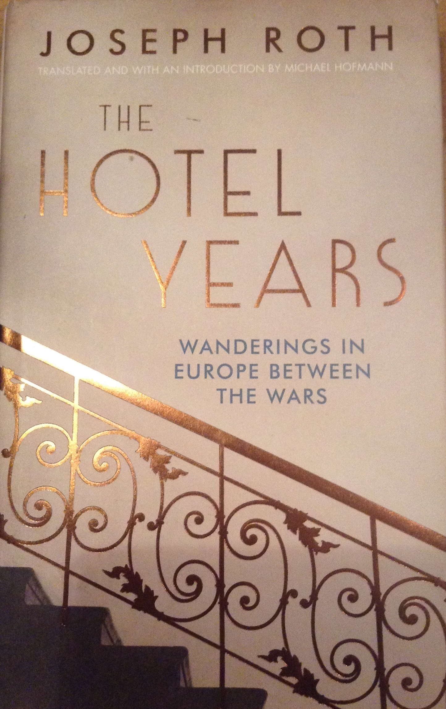 """Arrival in the Hotel,"" Joseph Roth's The Hotel Years"